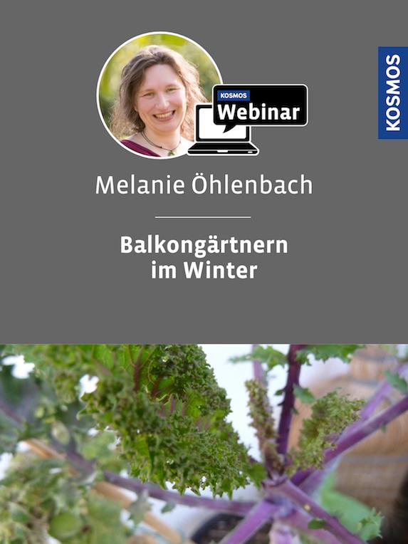 Kosmos-Webinar Balkongärtnern im Winter Melanie Öhlenbach
